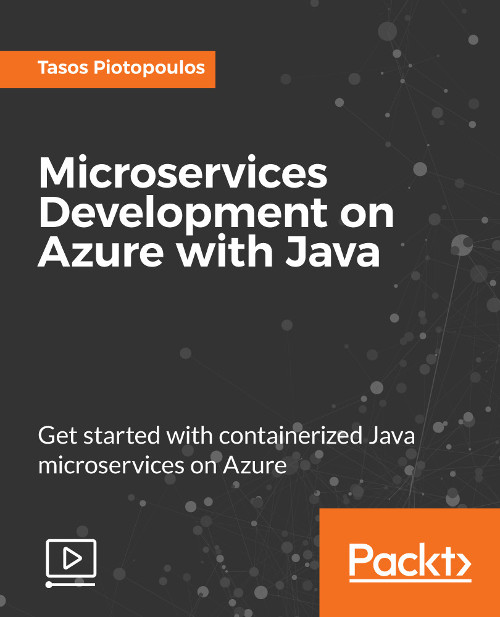 Microservices Development on Azure with Java [Video Course]